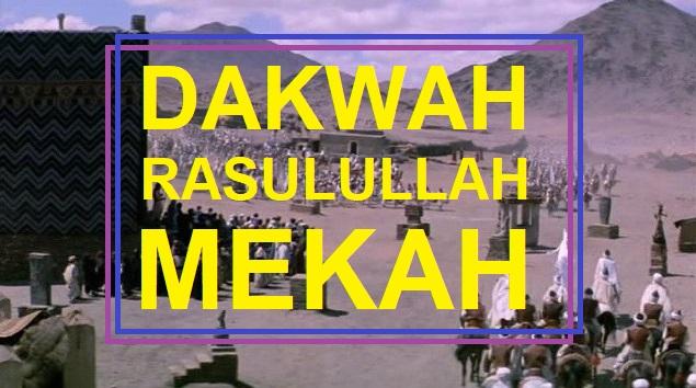 Sejarah Perjuangan Dakwah Rasulullah di Mekah