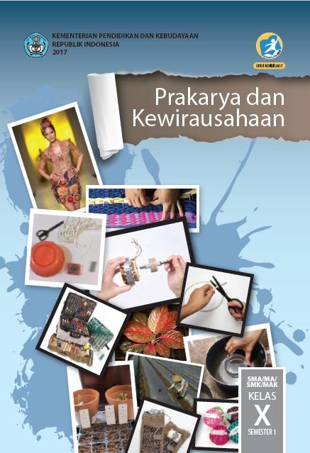 Buku Prakarya dan Kewirausahaan Kelas 10 Kurikulum 2013 Revisi 2017