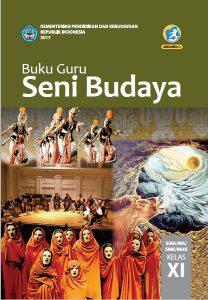 Buku Seni Budaya Kelas 11 Kurikulum 2013 Revisi 2017 Guru