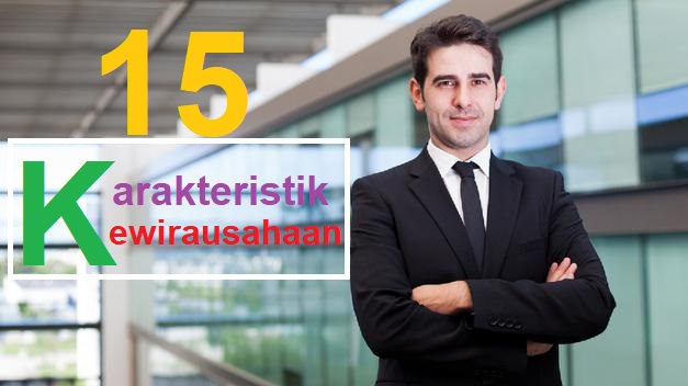 15 Karakteristik Kewirausahaan Yang Wajib Bagi Wirausaha