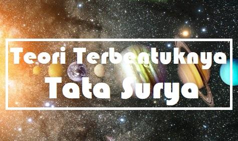 teori terbentuknya tata surya