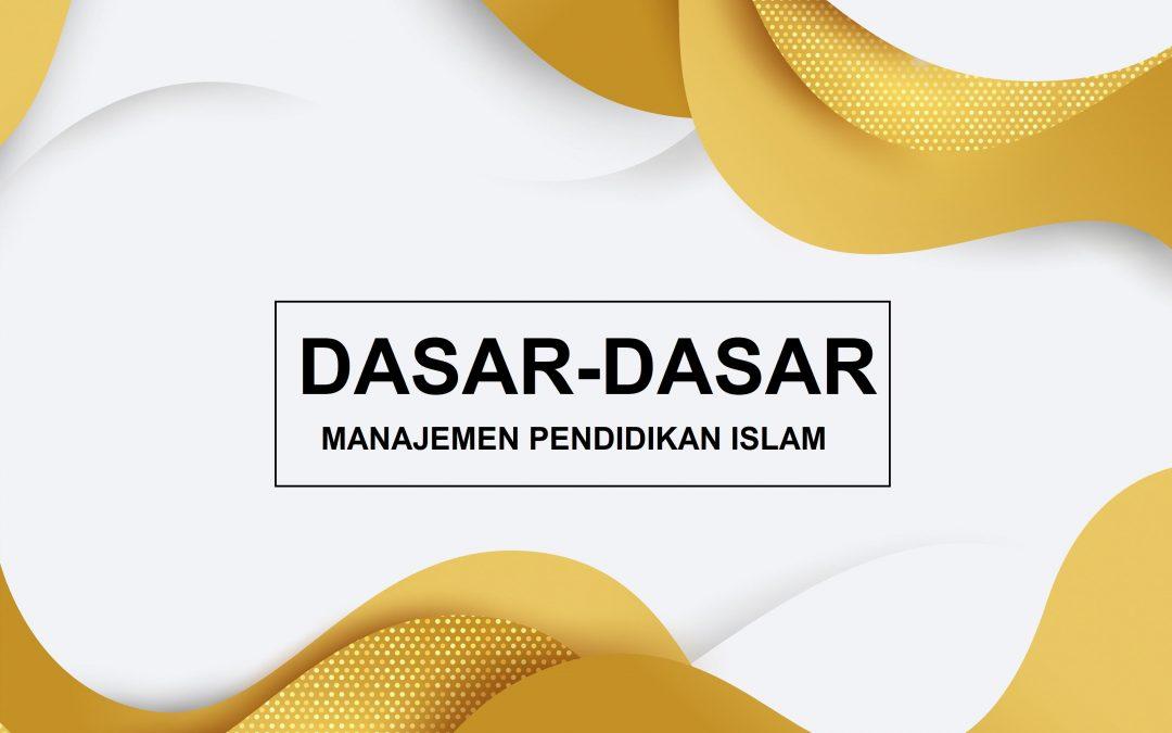 Dasar-Dasar Manajemen Pendidikan Islam